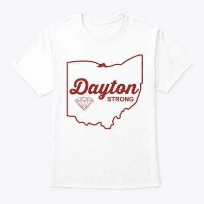 Dayton Strong T Shirt We Officially Lunched Exclusive, Dayton Strong T Shirts , Dayton Strong T Shirt , Dayton Strong Shirts , Shop Dayton Strong Shirts here. https://teespring.com/stores/shirt-dayton-strong