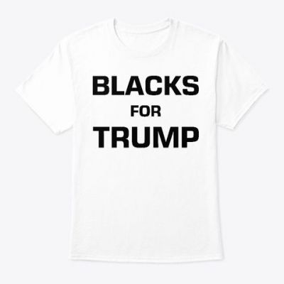 BLACKS FOR TRUMP T SHIRT We Officially Lunched Exclusive, Blacks For Trump T Shirts , Blacks For Trump T Shirt , Blacks For Trump Shirt , Blacks For Trump Shirts Shop Now Here. https://teespring.com/stores/blacks-for-trump-t-shirt