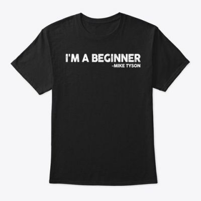 We Lunched Officially, Mike Tyson I'M A Beginner Tees , Mike Tyson I'M A Beginner Shirt , Mike Tyson I'M A Beginner T Shirts , Mike Tyson I'M A Beginner Shirts Shop Now: https://teespring.com/stores/mike-tyson-im-a-beginner-tees